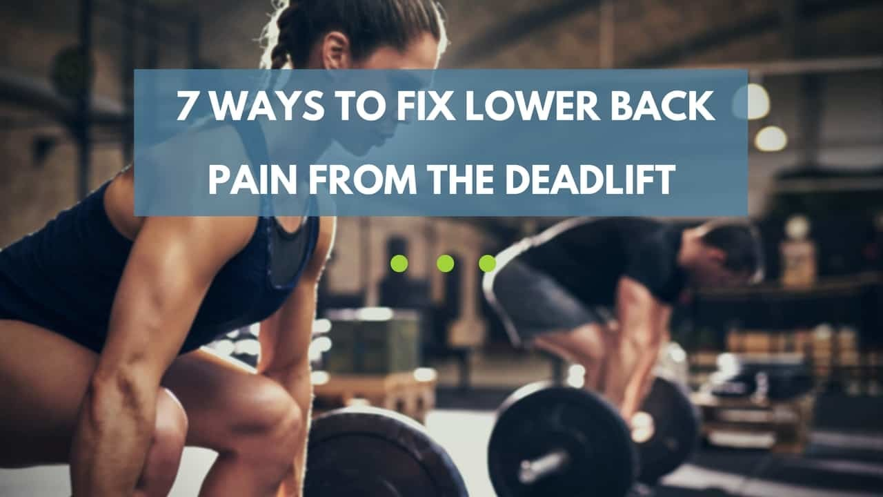 fix lower back pain deadlift