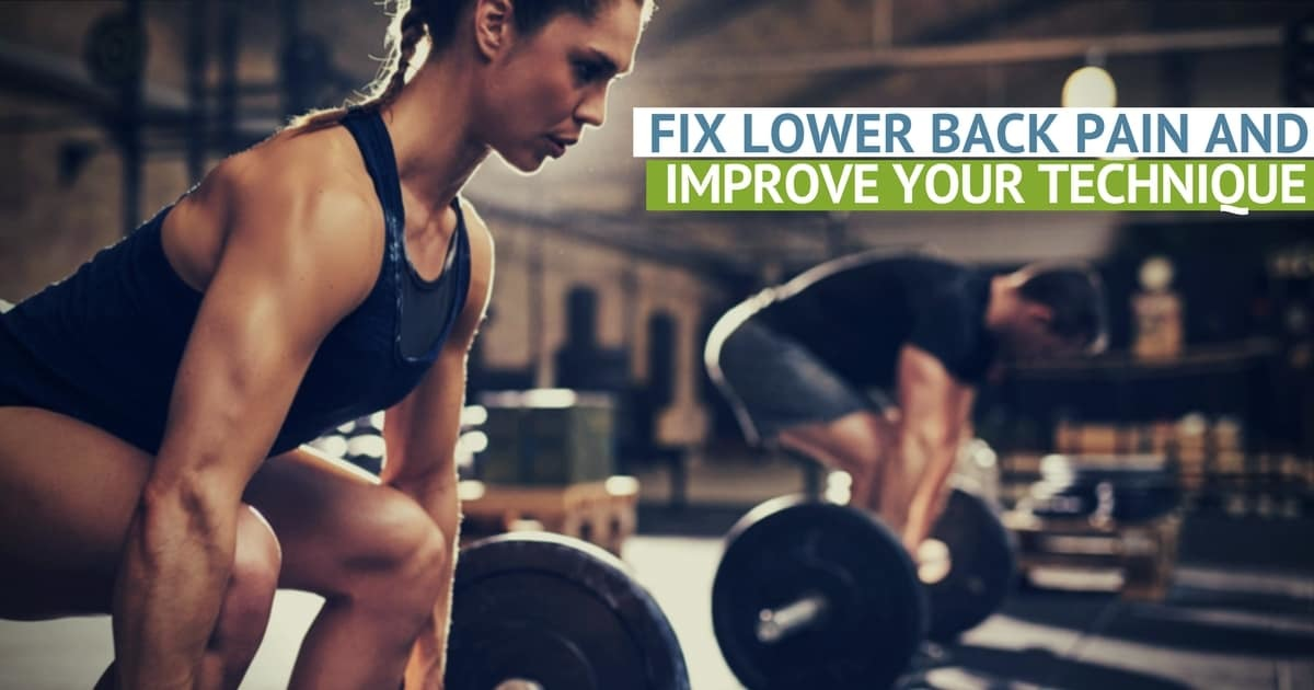 7 Ways To Fix Lower Back Pain From The Deadlift Precision Movement