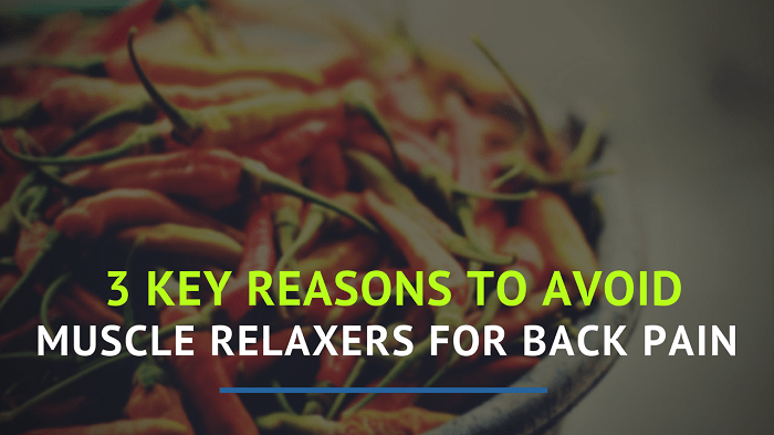 3 Key Reasons to Avoid Muscle Relaxers for Back Pain