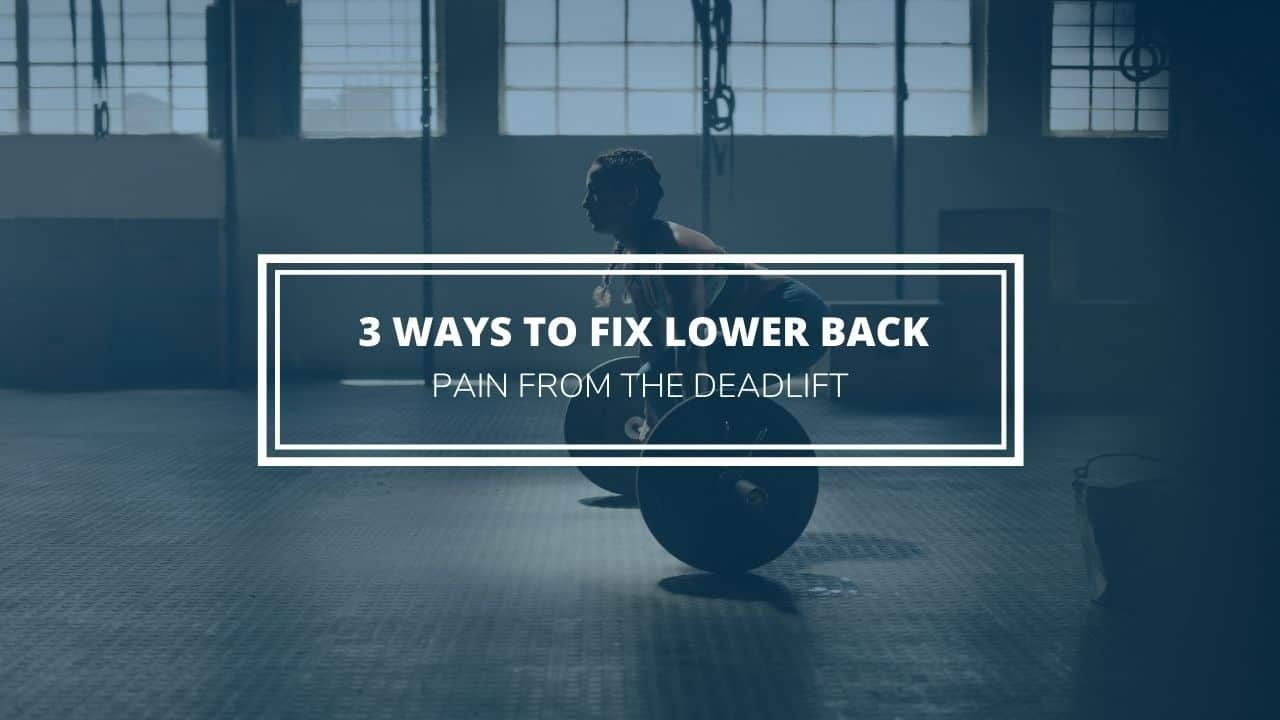 lower back pain From the Deadlift