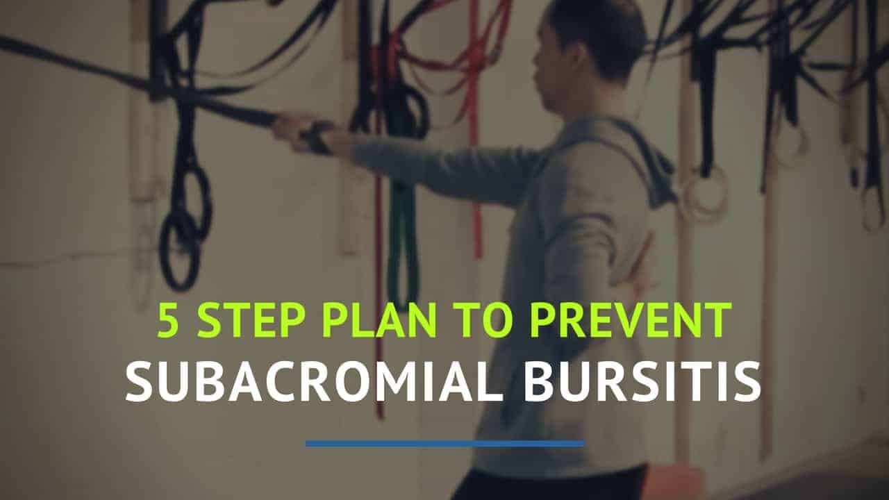 5 Step Plan to Treat and Prevent Subacromial Bursitis
