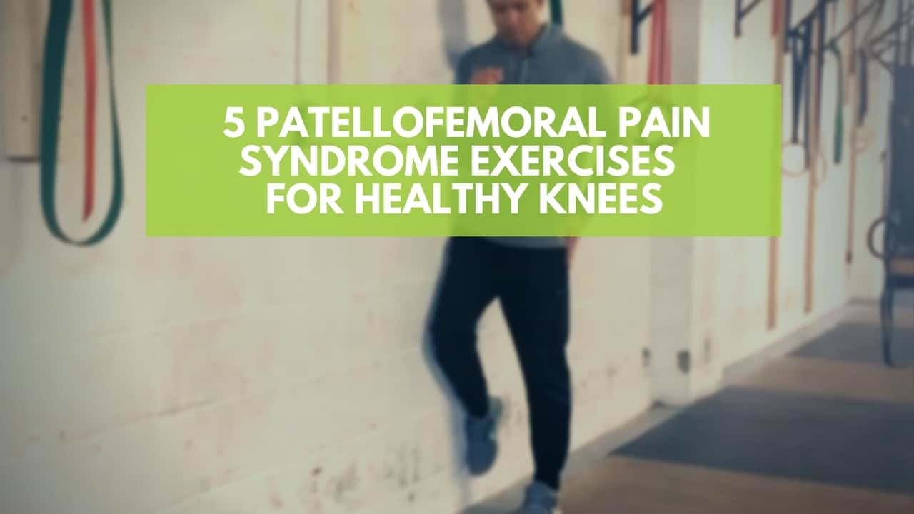 patellofemoral pain syndrome exercises