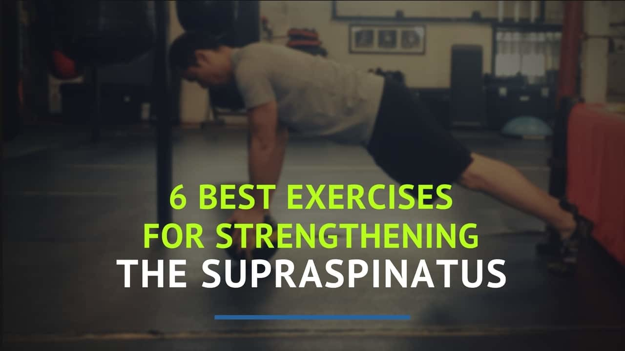 Top 6 Supraspinatus Exercises For Rehabbing An Injured