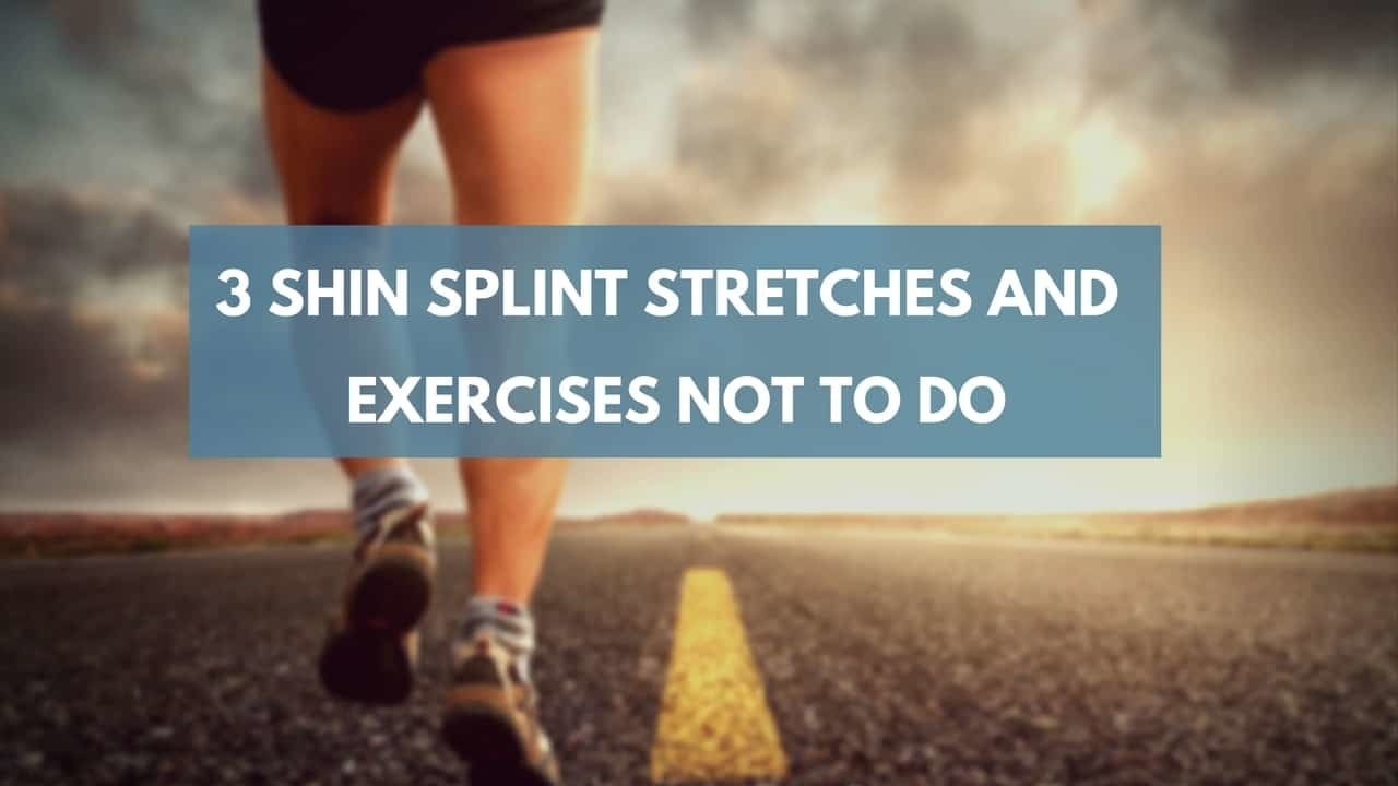 shin splint stretches not to do