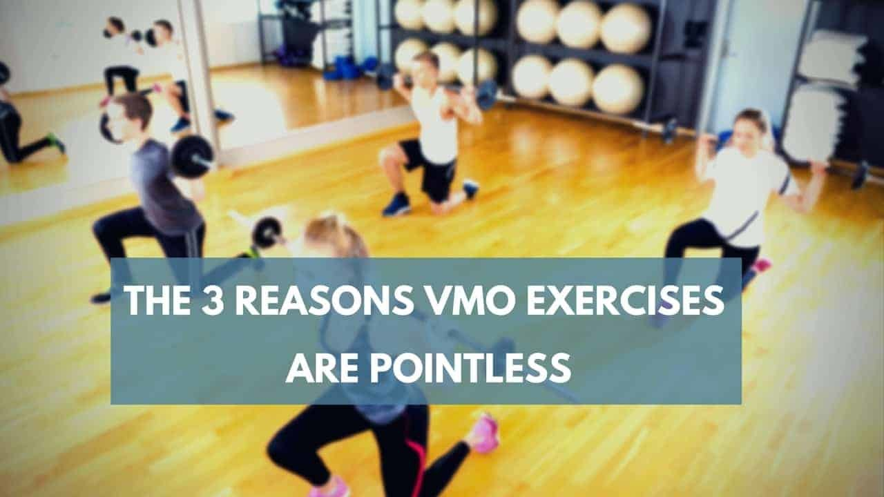 vmo exercises are pointless