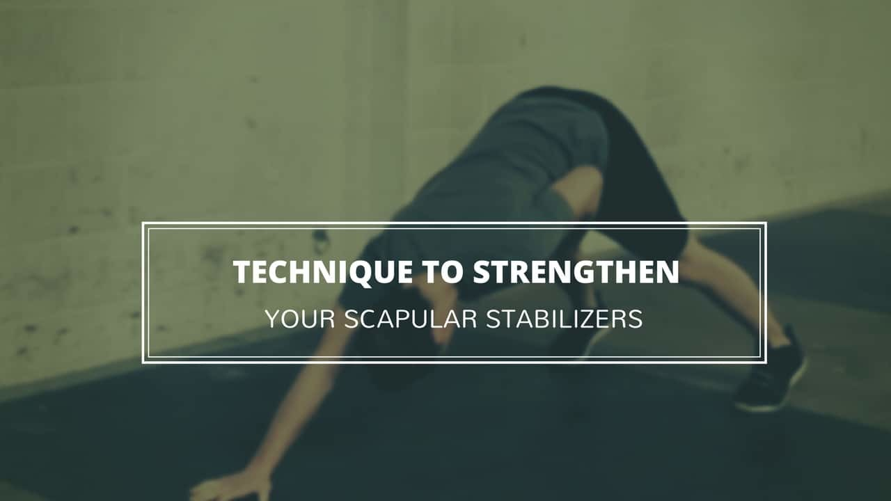 Technique to strengthen your scapular stabilizers