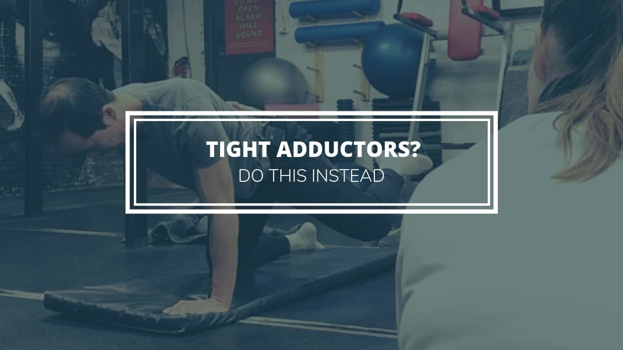 tight adductors do this instead of static stretches