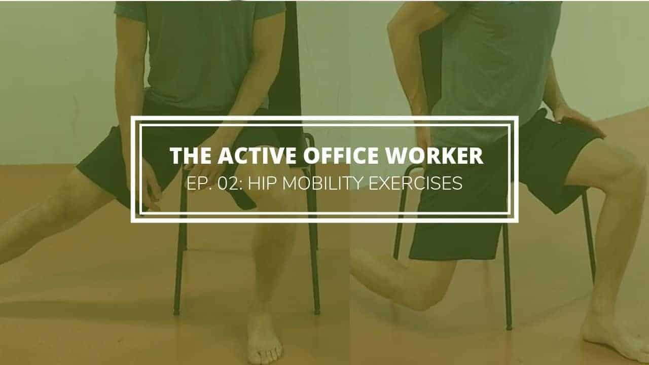 hip mobility exercises active office worker
