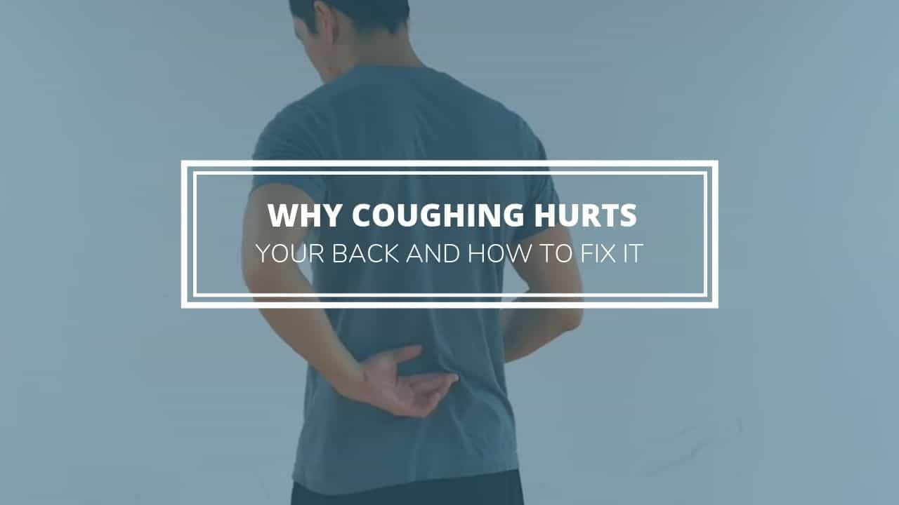why coughing hurts your lower back and how to fix it