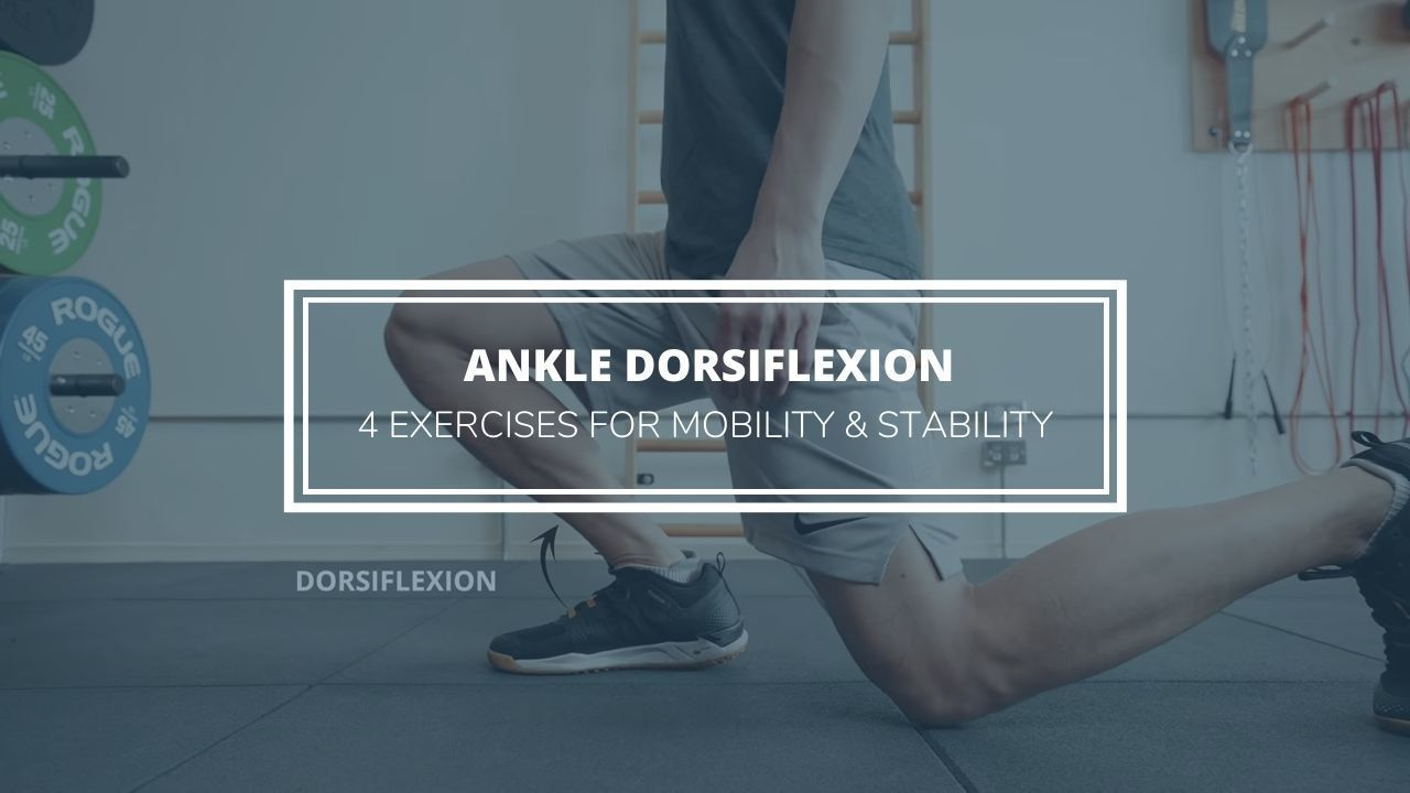 Increase Ankle Dorsiflexion 4 Exercises for Mobility & Stability
